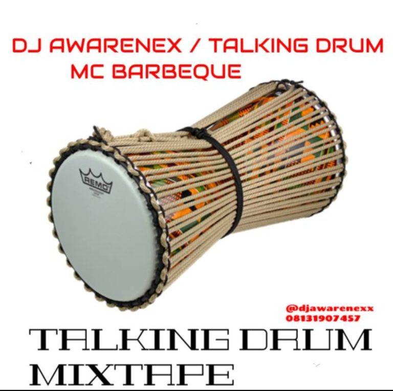 "DJ Awarenex – ""Talking Drum Mixtape"" ft. MC Barbeque download"
