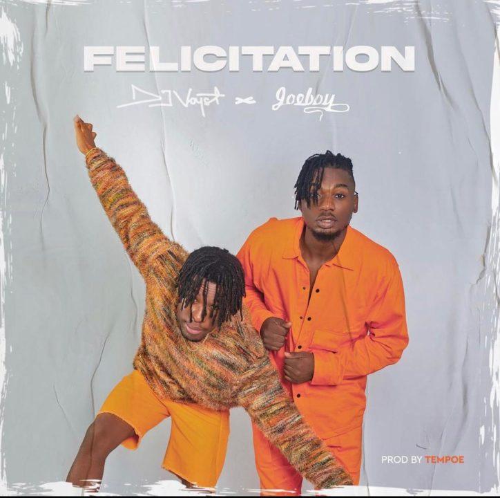 DJ Voyst ft. Joeboy - 'Felicitation' download