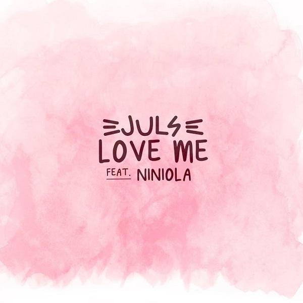 Juls ft. Niniola – Love Me download