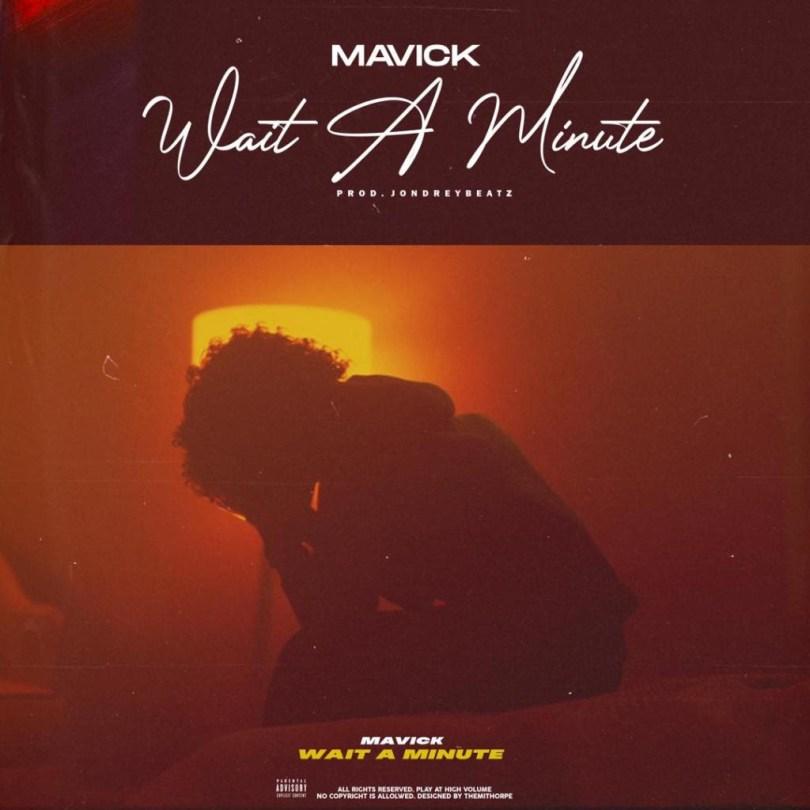 Mavick – Wait a Minute Download