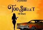 Niniola – Too Sweet (O Dun) download