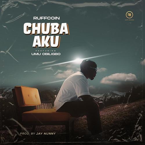 Ruffcoin ft. Umu Obiligbo – Chuba Aku Download