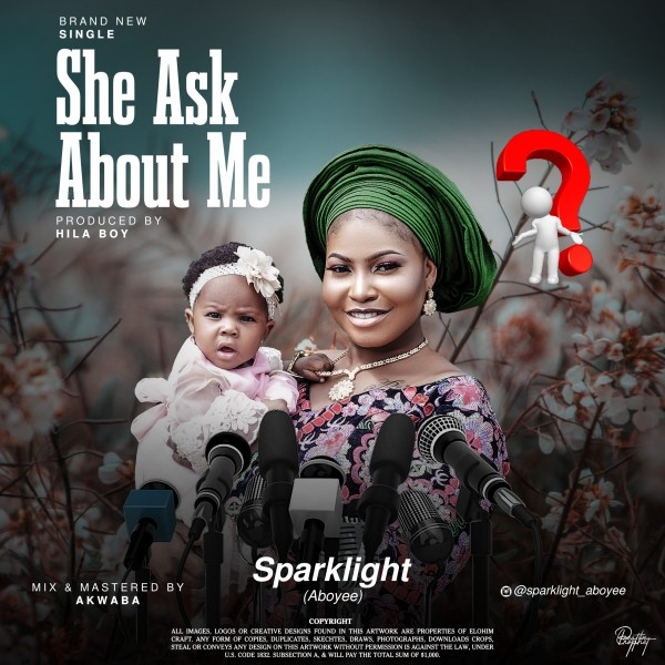 Sparklight Aboyee – She Ask About Me download