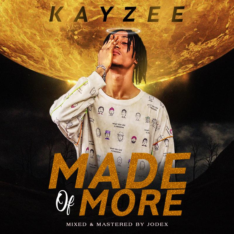 Kayzee - Made of More DOWNLOAD