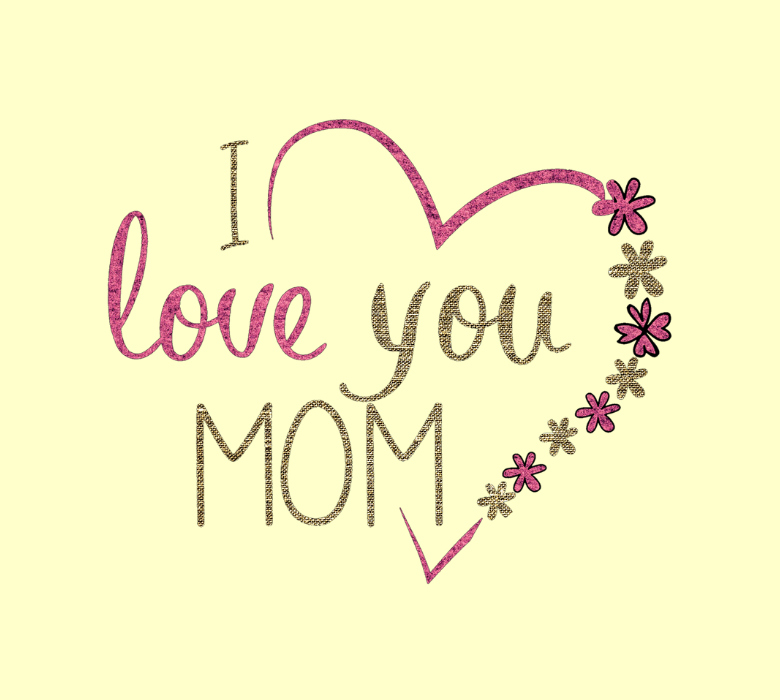 Eight Things I Want My Mom to Know For Mother's Day