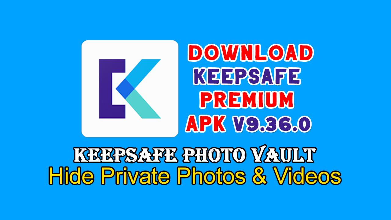 Keepsafe Premium Apk v9 36 0 Full Version Free Download