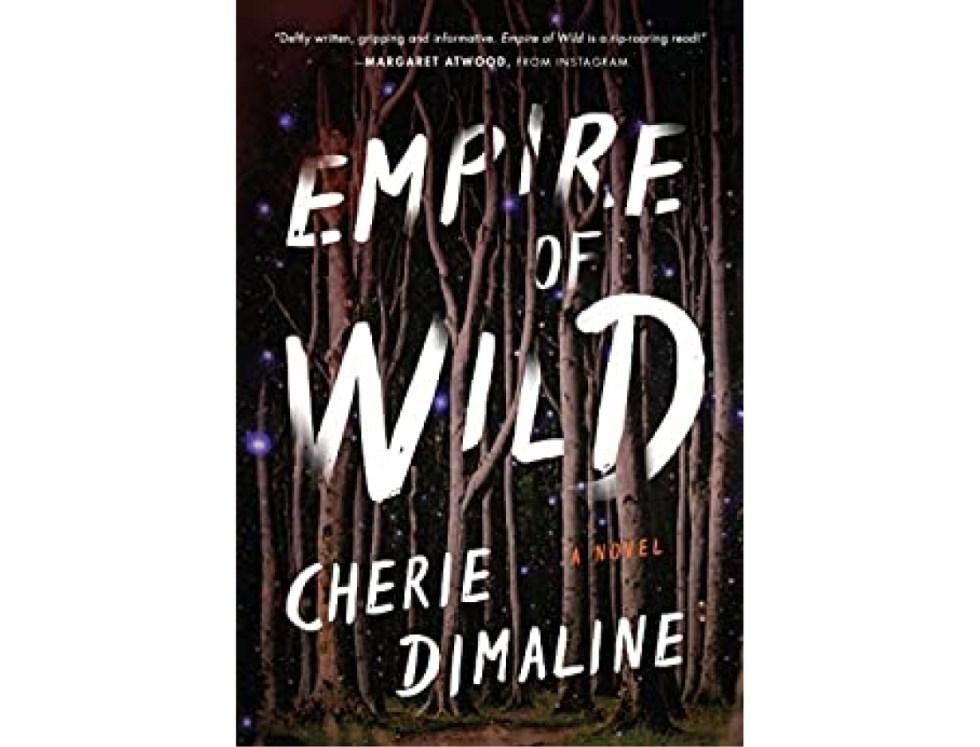<em>Empire of Wild</em> by Cherie Dimaline