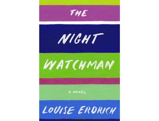 <em>The Night Watchman</em> by Louise Erdrich