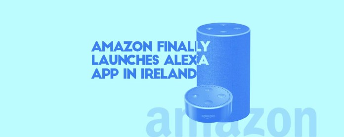 amazon alexa app available in ireland