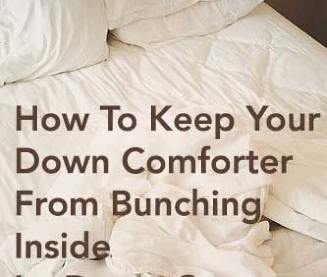 How To Keep Comforter From Bunching