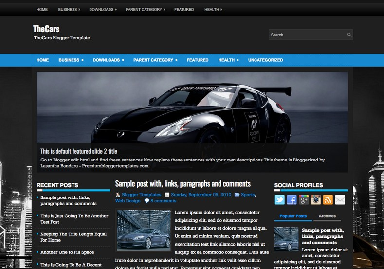 TheCars Blogger Template. Blogger Themes. Free Blogspot templates for your blogger blog. Best suitable for news blog templates. Best Ads ready blogspot templates help for add adsense ad code and easily showing adsence ads in your blog. Adapted from WordPress templates are converted from WordPress themes. It is help for take your rich. Blogger magazine template specially designed for magazine blogs. The writers can utilize this themes for take blog attractive to users. Elegant themes are more used themes in most of the blogs. Use minimalist blog templates for rich look for your blog. Free premium blogger themes means, themes authors release two types of themes. One is premium another one is free. Premium templates given for cost but free themes given for no cost. You no need pay From California, USA. $10 USD, or $20 USD and more. But premium buyers get more facilities from authors But free buyers. If you run game or other animation oriented blogs, and you can try with Anime blog templates. Today the world is fashion world. So girls involve to the criteria for make their life fashionable. So we provide fashion blogger themes for make your fashionable. News is most important concept of the world. Download news blogger templates for publishing online news. You can make your blog as online shopping store. Get Online shopping store blogger template to sell your product. Navigation is most important to users find correct place. Download drop down menu, page navigation menu, breadcrumb navigation menu and vertical dropdown menu blogspot themes for free. Google Guide to blogging tips and tricks for bloggers. Google bloggers can get blogspot trick and tips for bloggers. Blog templates portfolio professional blogspot themes, You can store your life moments with your blogs with personal pages templates. Video and movie blogs owners get amazing movie blog themes for their blogs. Business templates download. We publish blogger themes for photographers. Photographers easily share 