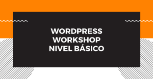 Workshop - WordPress Nivel Básico @ Corporación Parque Tecnológico Sartenejas