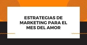 marketing para el mes del amor