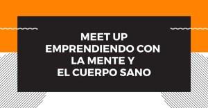 Meet Up: Emprendiendo con la mente y el cuerpo sano @ Dojo de Karate de Antonio Díaz