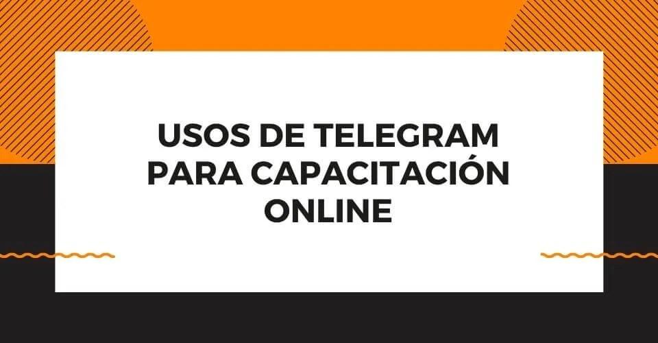 descubre que ventajas tiene telegram para capacitaciones
