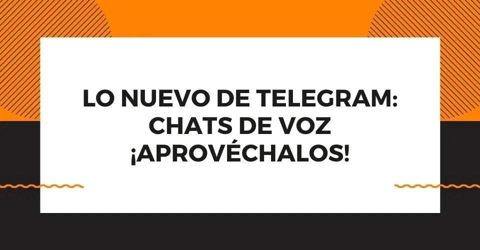 uso en telegram de chats de voz para tu marca
