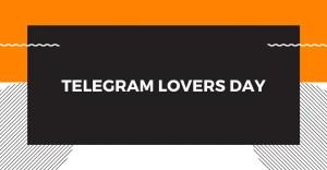 ¡Celebramos el Telegram Lovers Day! @ Telegram