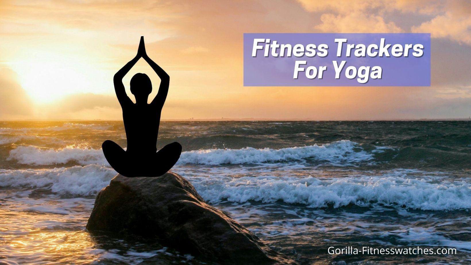 best fitness tracker for yoga