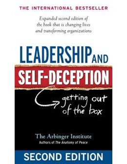 Leadership and Self-Deception: Getting out of the box.