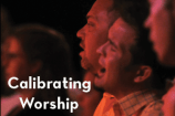 Calibrating Worship for Deeper Engagement