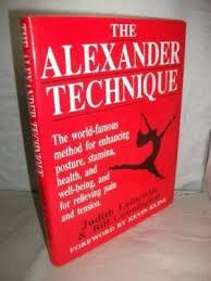 The Alexander Technique-Judith Leibowitz & Bill Connington book
