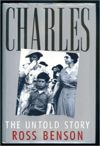 Charles The Untold Story - Ross Benson Book