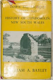 Down the Lachlan Years Ago-History of Condobolin New South Wales-William A. Bayley book