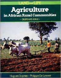 and And Life Agriculture In African Rural Communities - Hugues Dupriez book