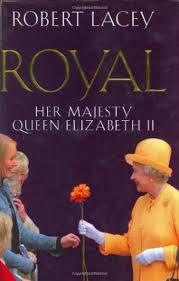 Royal Her Majesty Queen Elizabeth II - Robert Lacey book