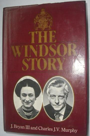 The Windsor story - J.Bryan III And Charles J.V.Murphy book