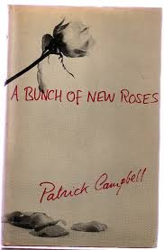 A Bunch of New Roses-Patrick Campbell book