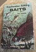Freshwater Fishing Baits-Bill Howes book