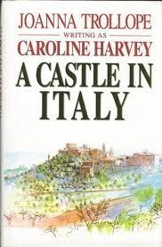 a-castle-in-italy-joanne-trollope-writng-as-caroline-harvey book