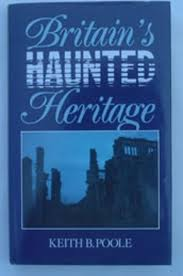 britains-haunted-heritage-keith-b-poole book