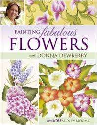 Painting Fabulous Flowers-Donna Dewberry bookl