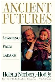 Ancient Futures-Helena Norberg-Hodge book