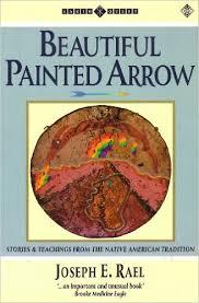 Beautiful Painted Arrow-Joseph E. Rael book