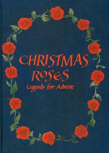 Christmas Roses Legends For Advent book