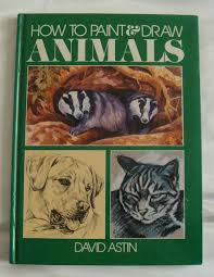 How to Paint & Draw Animals-David Astin book