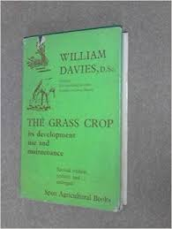 The Grass Crop Its Development, Use, And Maintenance - William Davies book