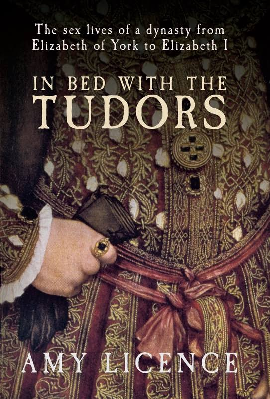 In Bed With The Tudors - Amy Licence book