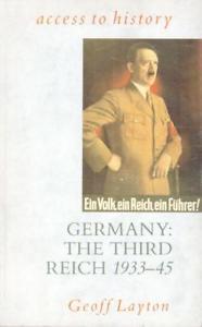 Germany The Third Reich 1933-45 - Geoff Layton book