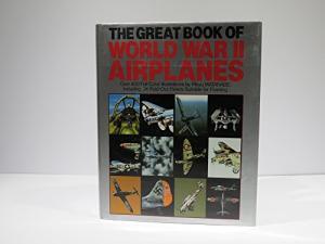 vThe Great Book of World War II Airplanes - Jeffrey Ethell, Robert Grinsell et al book
