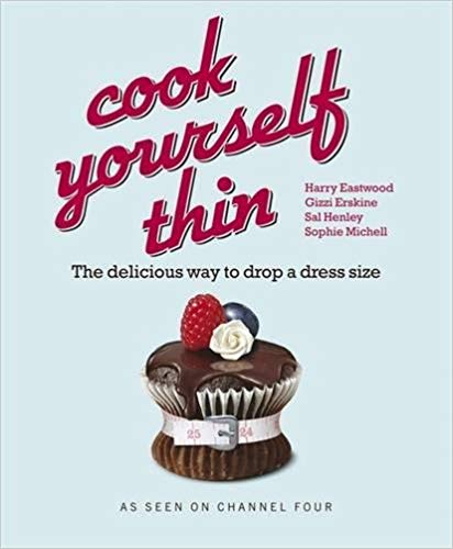 Cook Yourself Thin - Harry Eastwood, Gizzi Erskine, Sal Henley and Sophie Michell book