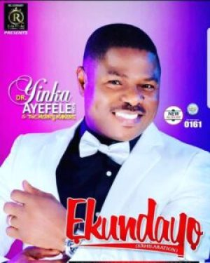 Yinka Ayefele Ekundayo Mp3 Download