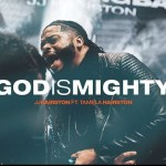 DOWNLOAD MUSIC: JJ Hairston – God Is Mighty ft. Tamela Hairston