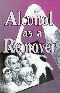 Alcohol as a Remover
