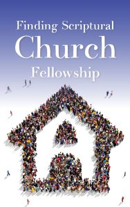 Finding a Scriptural Church Fellowship