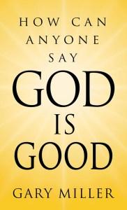 God is Good?