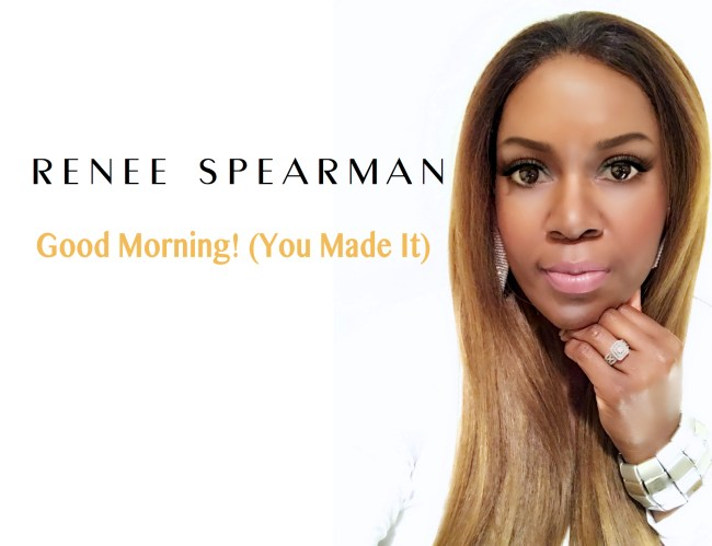 Renee Spearman - Good Morning! (You Made It).jpg